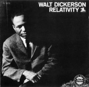 Walt Dickerson Relativity
